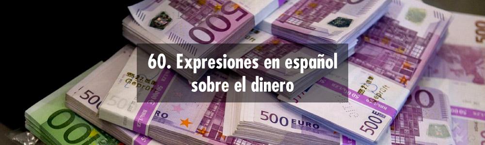 expresiones español sobre dinero