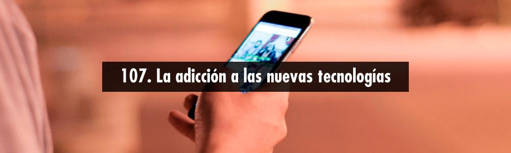 adiccion nuevas tecnologias